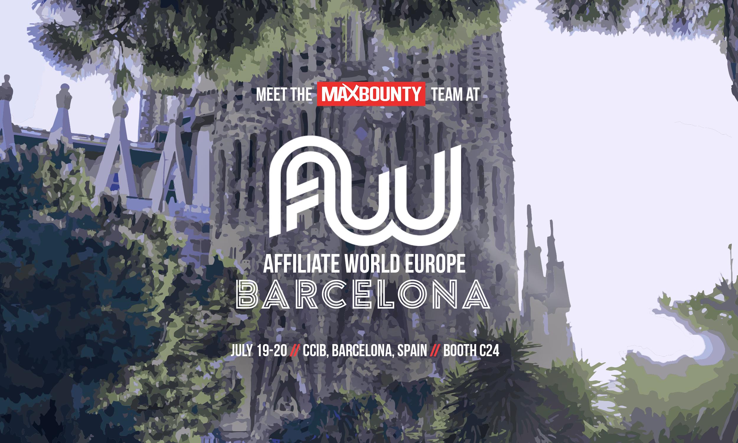 Meet the MaxBounty Team at Affiliate World Europe: Barcelona