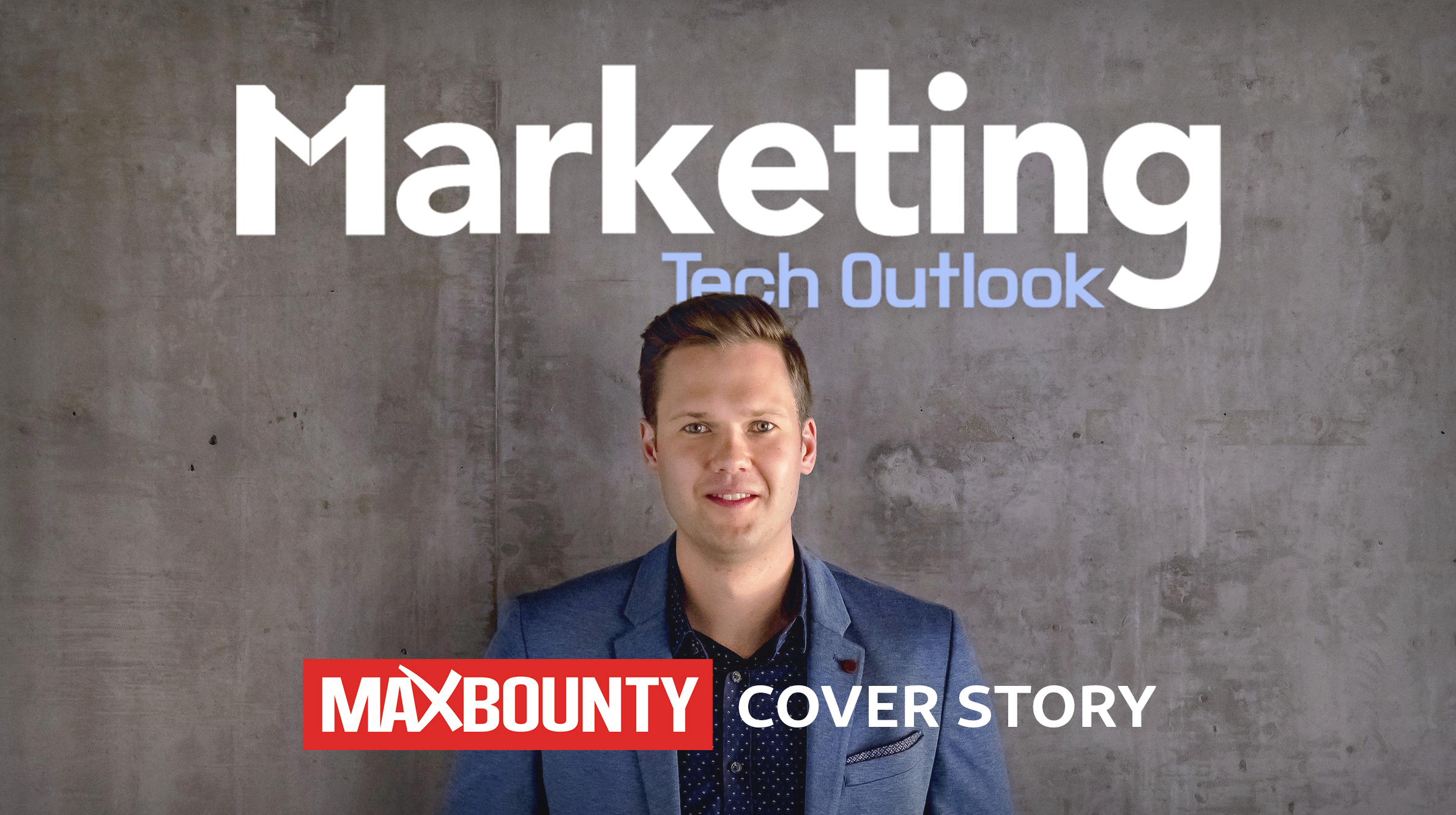 MaxBounty Featured in Marketing Tech Outlook Magazine