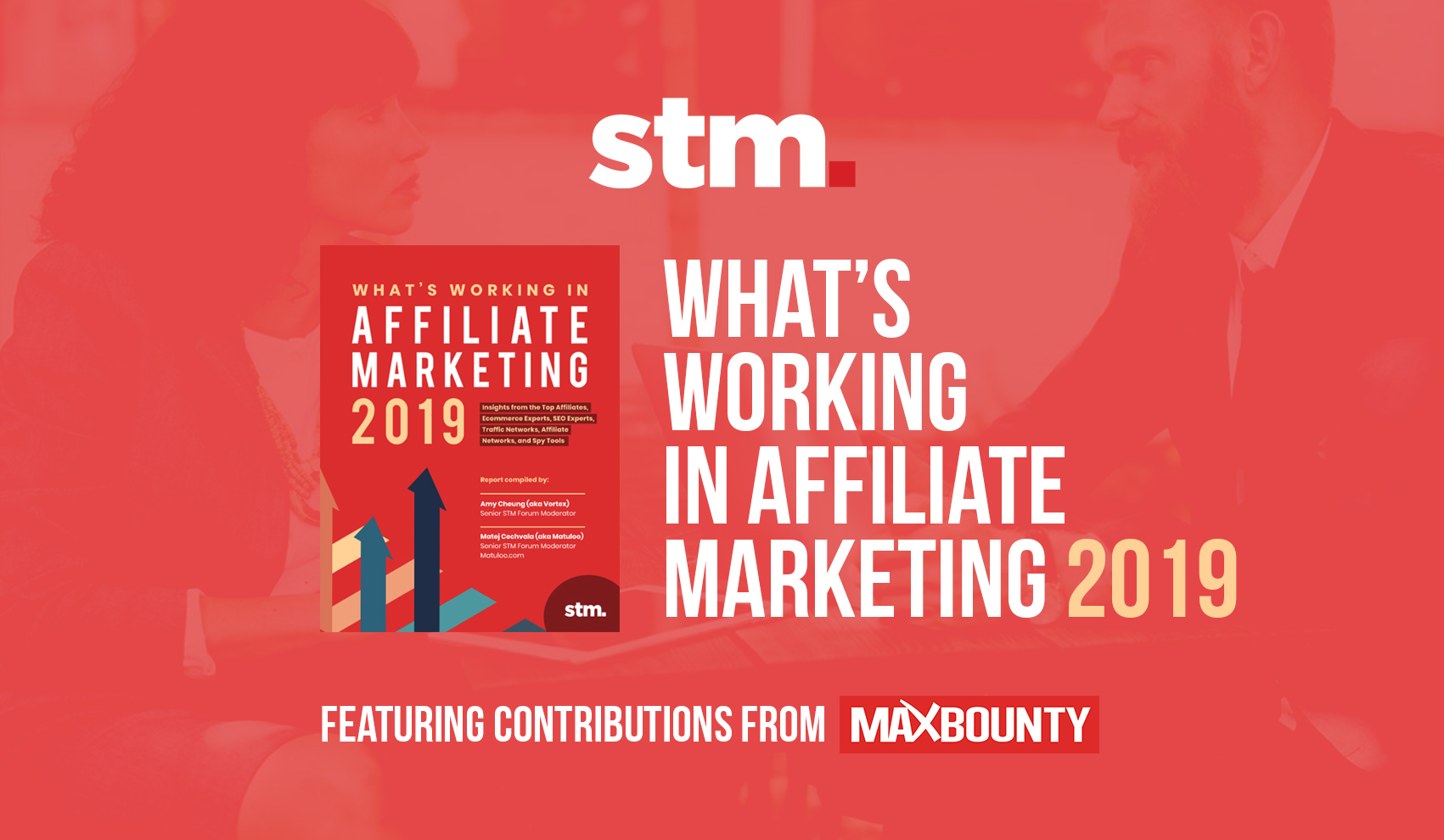 MaxBounty Featured in STM's FREE 'What's Working in Affiliate Marketing 2019' Report
