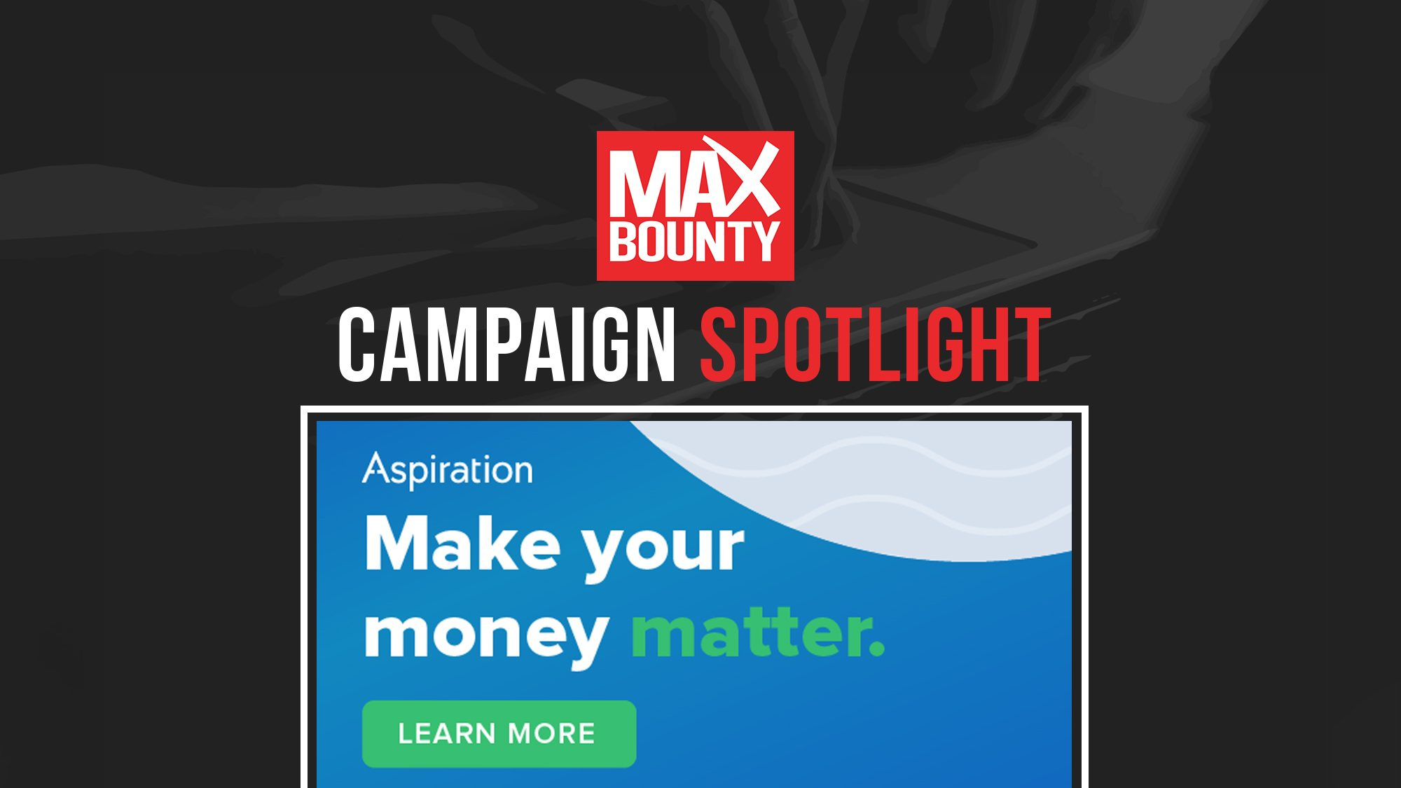 Campaign Spotlight: Aspiration - Banking Services US ($64 CPA)
